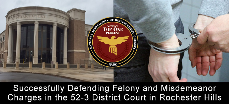 Felony and Misdemeanor Charges in the 52-3 District Court in Rochester Hills