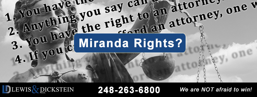Miranda Rights - Michigan Criminal Defense